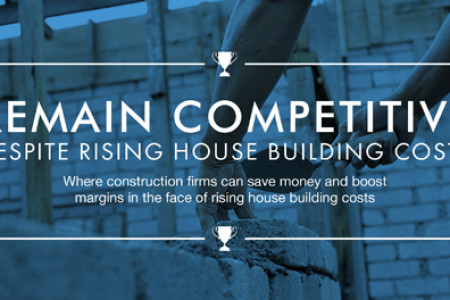 Remain Competitive Despite Rising House Building Costs Infographic