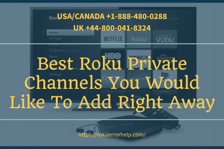 Roku Private Channels: Add Best Roku Private Channels Infographic