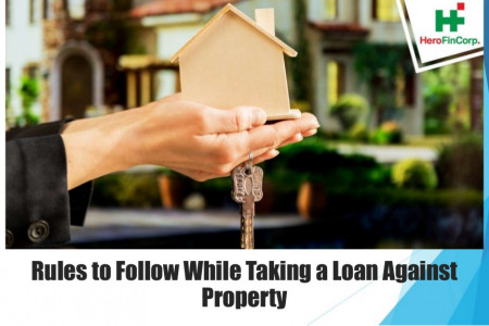 Rules To Follow While Taking A Loan Against Property Infographic