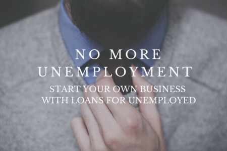 Say no to unemployment-Apply start up business loans for unemployed. Infographic