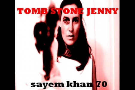 Sayem Khan 70 - Tombstone Jenny (Official HD) Infographic