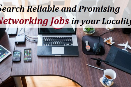 Search Reliable and Promising Networking Jobs in your Locality. Infographic