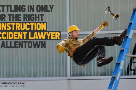 Settling In Only For The Right Construction Accident Lawyer In Allentown Infographic