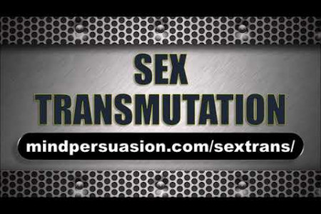 Sex Transformation - Change Your Limitless Sexual Vitality Into Wealth and Social Confidence Infographic