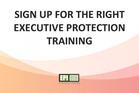 Sign up for the right executive protection training Infographic