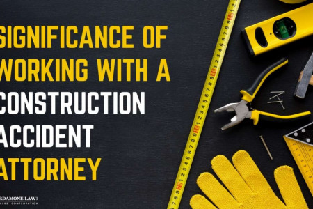 Significance of Working with a Construction Accident Attorney Infographic