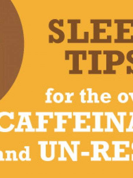 Sleep Tips for the Over Caffeinated and Unrested from Warren Evans Infographic