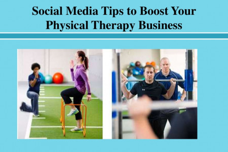 Social Media Tips to Boost Your Physical Therapy Business Infographic