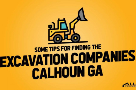 Some Tips for Finding the Excavation Companies Calhoun GA Infographic