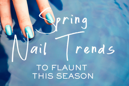 Spring Nail Trends to Get You Season-Ready! Infographic