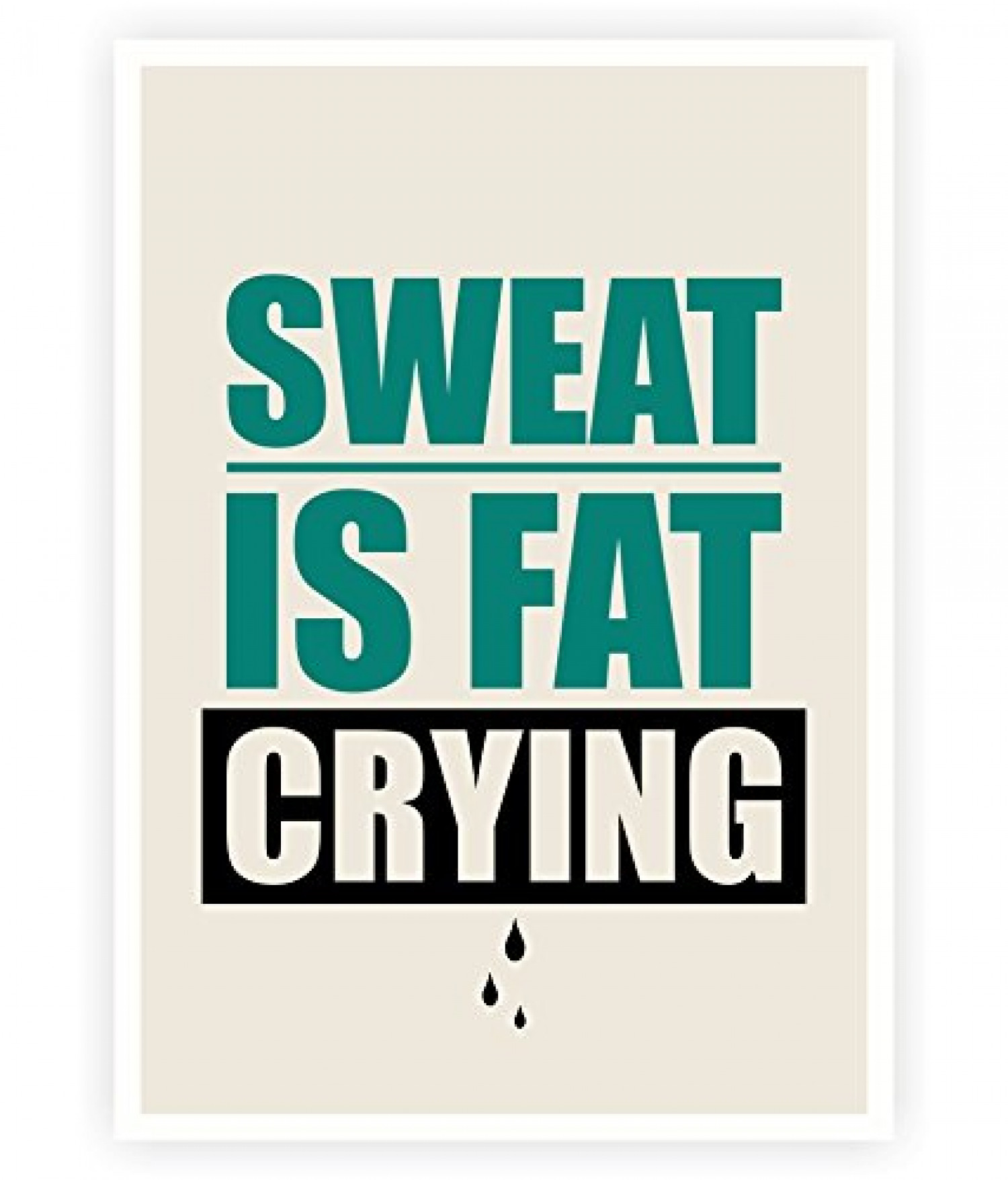 Sweat is fat crying gym motivational quotes visual ly