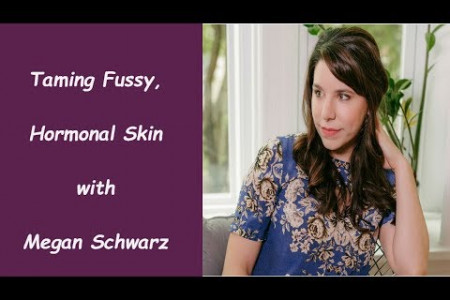 Taming Fussy, Hormonal Skin with Megan Schwarz Infographic