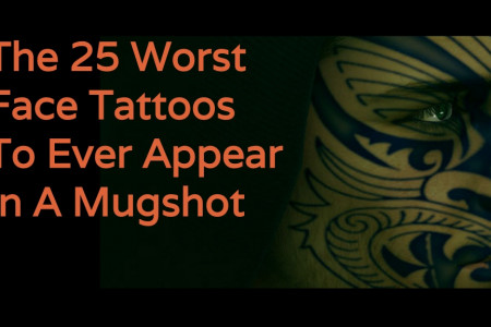 The 25 Worst Face Tattoos To Ever Appear In A Mugshot Infographic