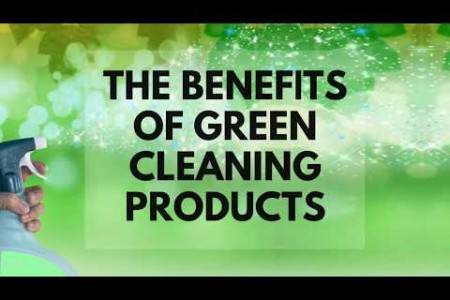 The Benefits of Green Cleaning Products Infographic