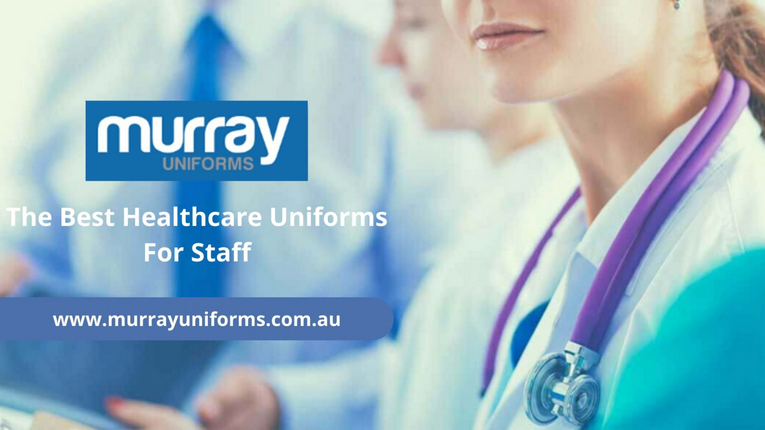 The Best Healthcare Uniforms For Staff - Murray Uniforms Infographic