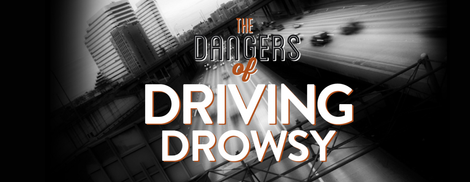 The Dangers of Driving Drowsy Infographic
