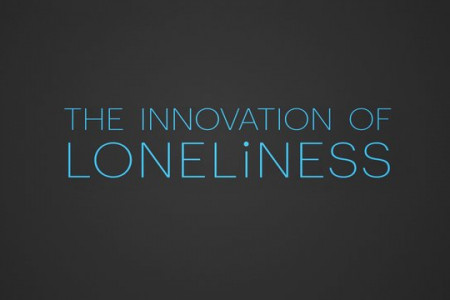 The Innovation of Loneliness Infographic