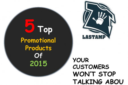 The Top 5 Promotional Products(διαφημιστικά δώρα) Of 2015 YOUR CUSTOMERS WON'T STOP TALKING ABOUT Infographic
