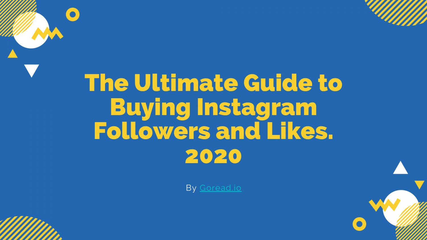 The Ultimate Guide to Buying Instagram Followers and Likes By Goread.io Infographic