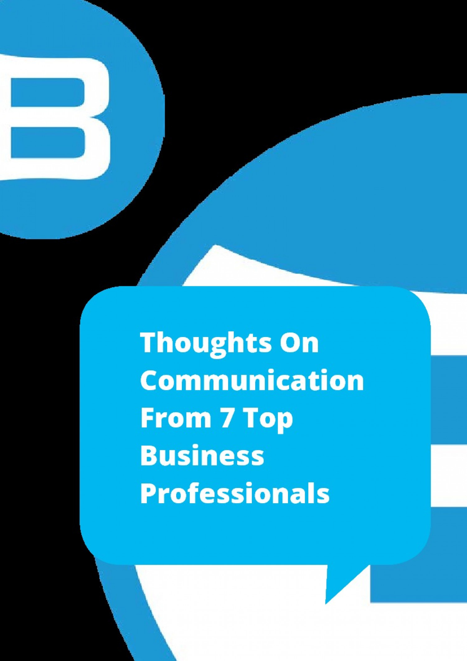 Thoughts on Communication from 7 Top Business Professionals Infographic
