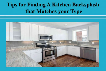 Tips for Finding A Kitchen Backsplash that Matches Your Taste Infographic