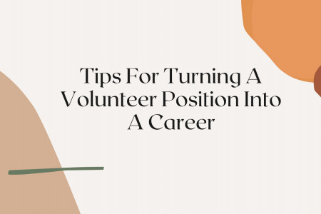 Tips for turning a volunteer position into a career Infographic
