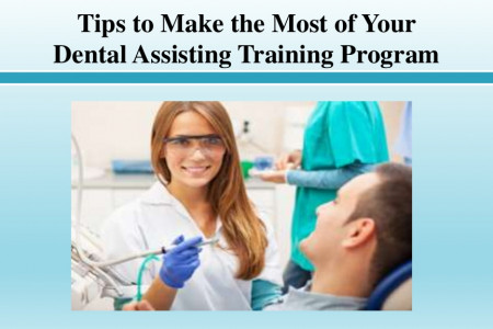 Tips to Make the Most of Your Dental Assisting Training Program Infographic