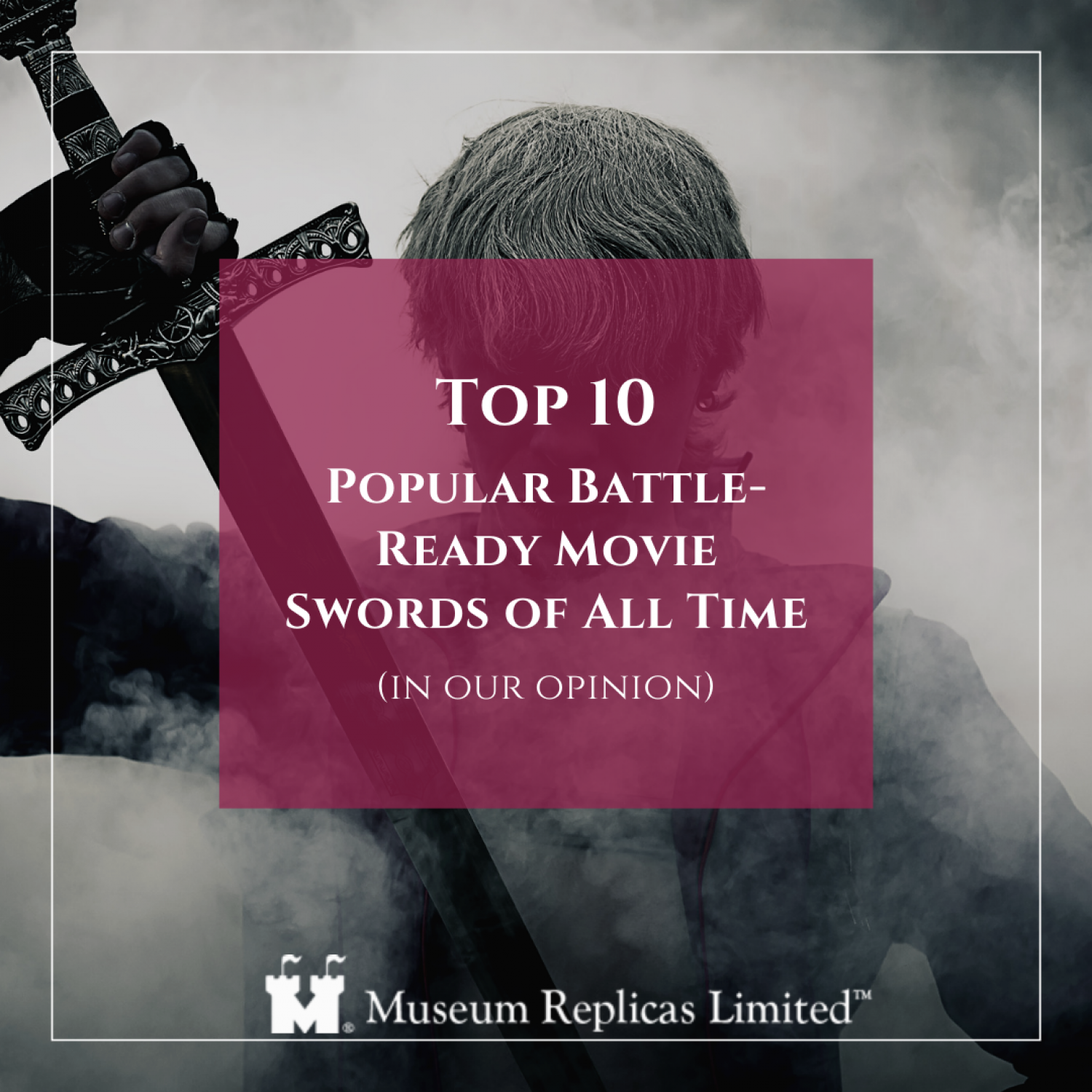 Top 10 Popular Battle-Ready Movie Swords of All Time Infographic