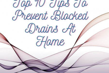 Top 10 Tips To Prevent Blocked Drains At Home Infographic