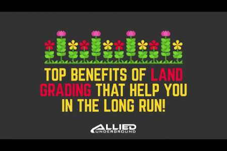 Top Benefits of Land Grading that Help You in the Long Run Infographic