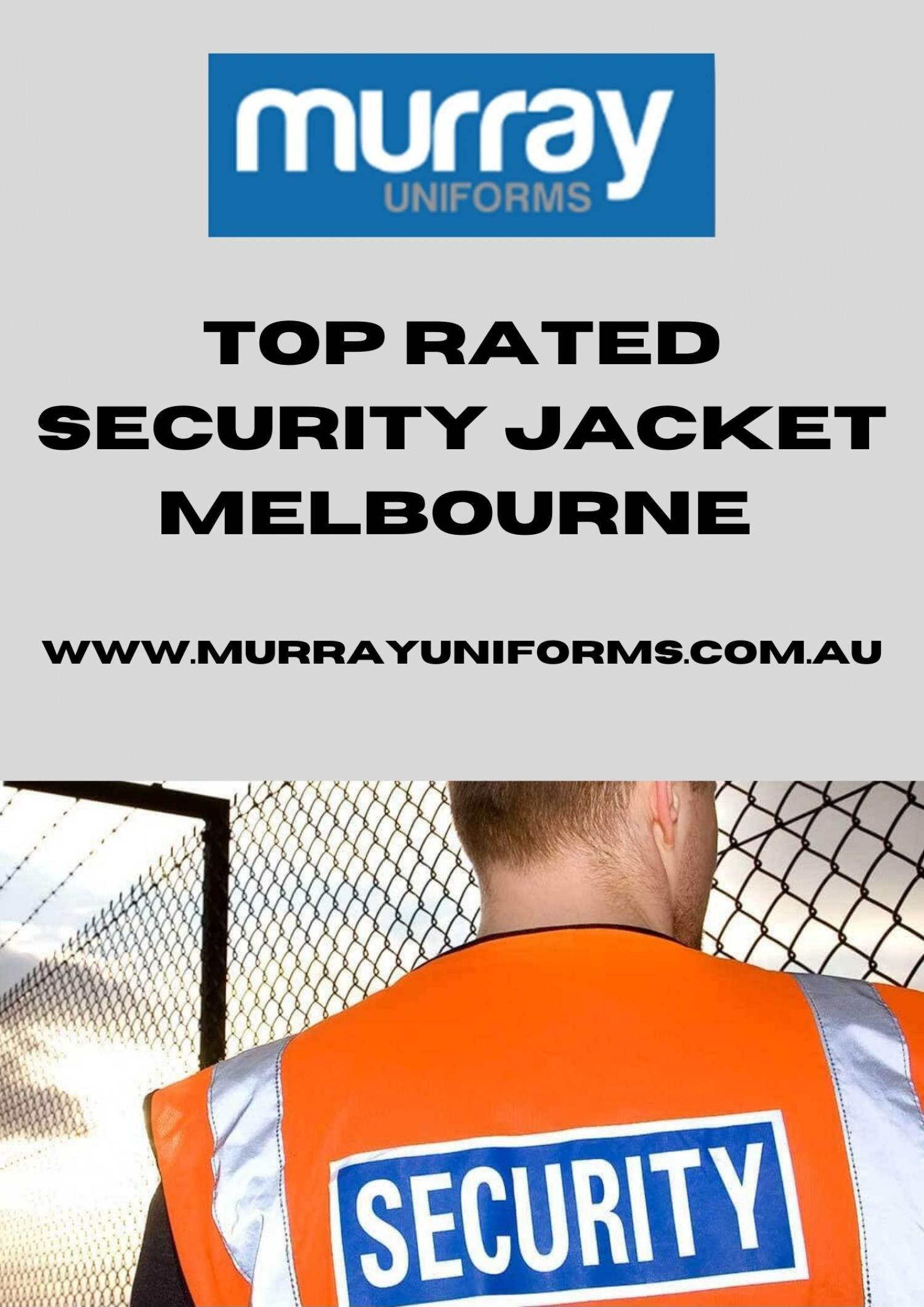 Top Rated Security Jacket Melbourne -  www.murrayuniforms.com.au Infographic