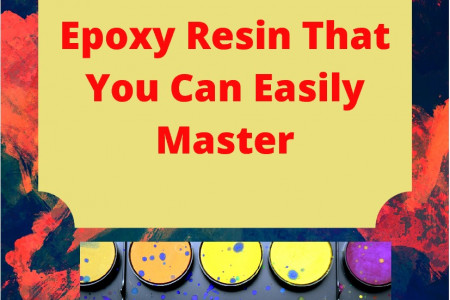 Various Art Forms of Epoxy Resin That You Can Easily Master Infographic