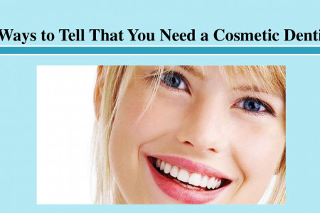 Ways to Tell That You Need a Cosmetic Dentist Infographic