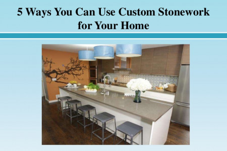 Ways You Can Use Custom Stonework for Your Home Infographic