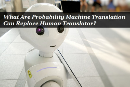 What Are Probability Machine Translation Can Replace Human Translator? Infographic