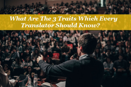 What Are The 3 Traits Which Every Translator Should Know? Infographic