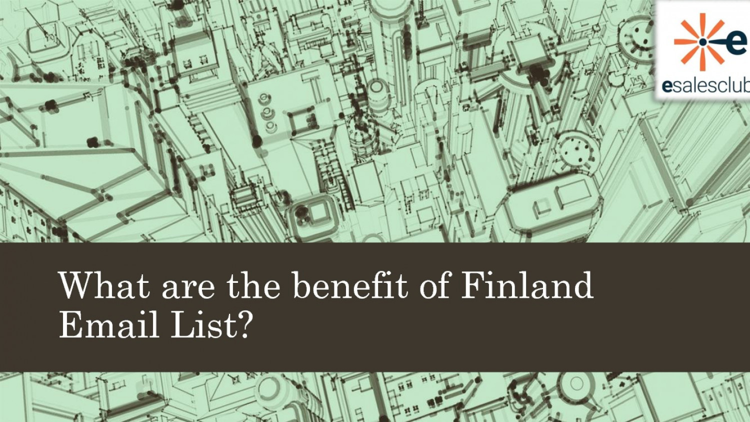 What are the benefit of Finland Email List - Esalesclub Infographic