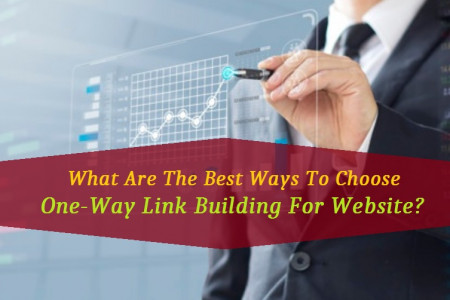 What Are The Best Ways To Choose One-Way Link Building For Website?  Infographic