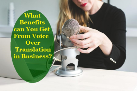 What Benefits can You Get From Voice Over Translation in Business? Infographic