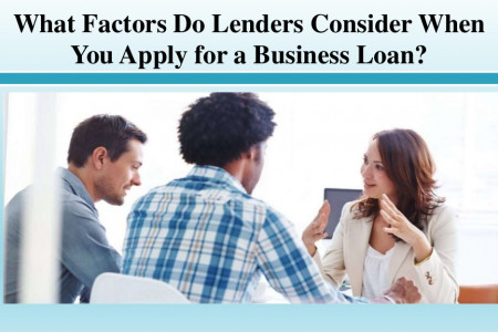 What Factors Do Lenders Consider When You Apply for a Business Loan? Infographic