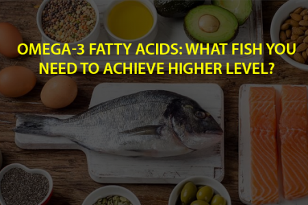 What Fish You Need to Achieve Higher Level Of Omega 3 Fatty Acids Infographic