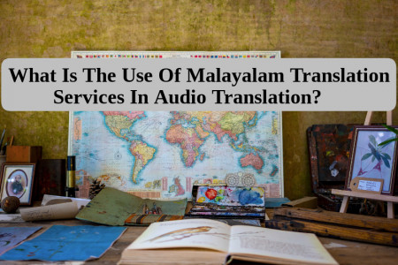 What Is The Use Of Malayalam Translation Services In Audio Translation? Infographic