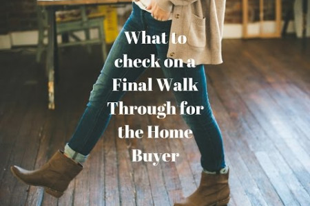 What to check on a Final Walk Through for the Home Buyer Infographic