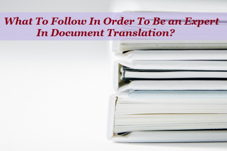 What To Follow In Order To Be an Expert In Document Translation? Infographic