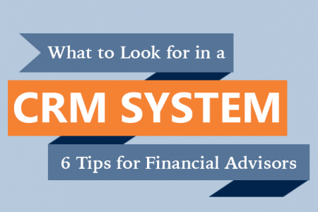 What to Look for in a CRM System - 6 Tips for Financial Advisors Infographic