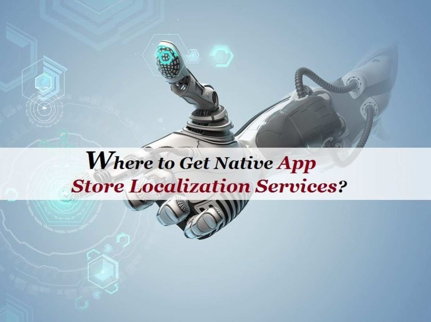 Where To Get Native App Store Localization Services? Infographic