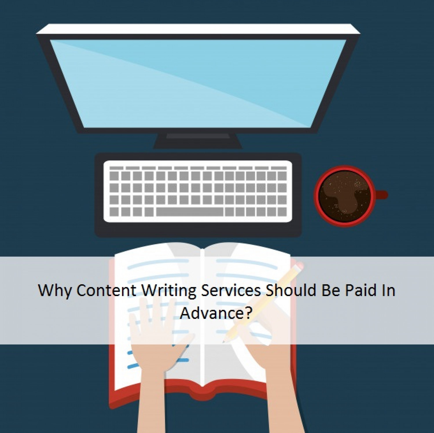 Why Content Writing Services Should Be Paid In Advance? Infographic