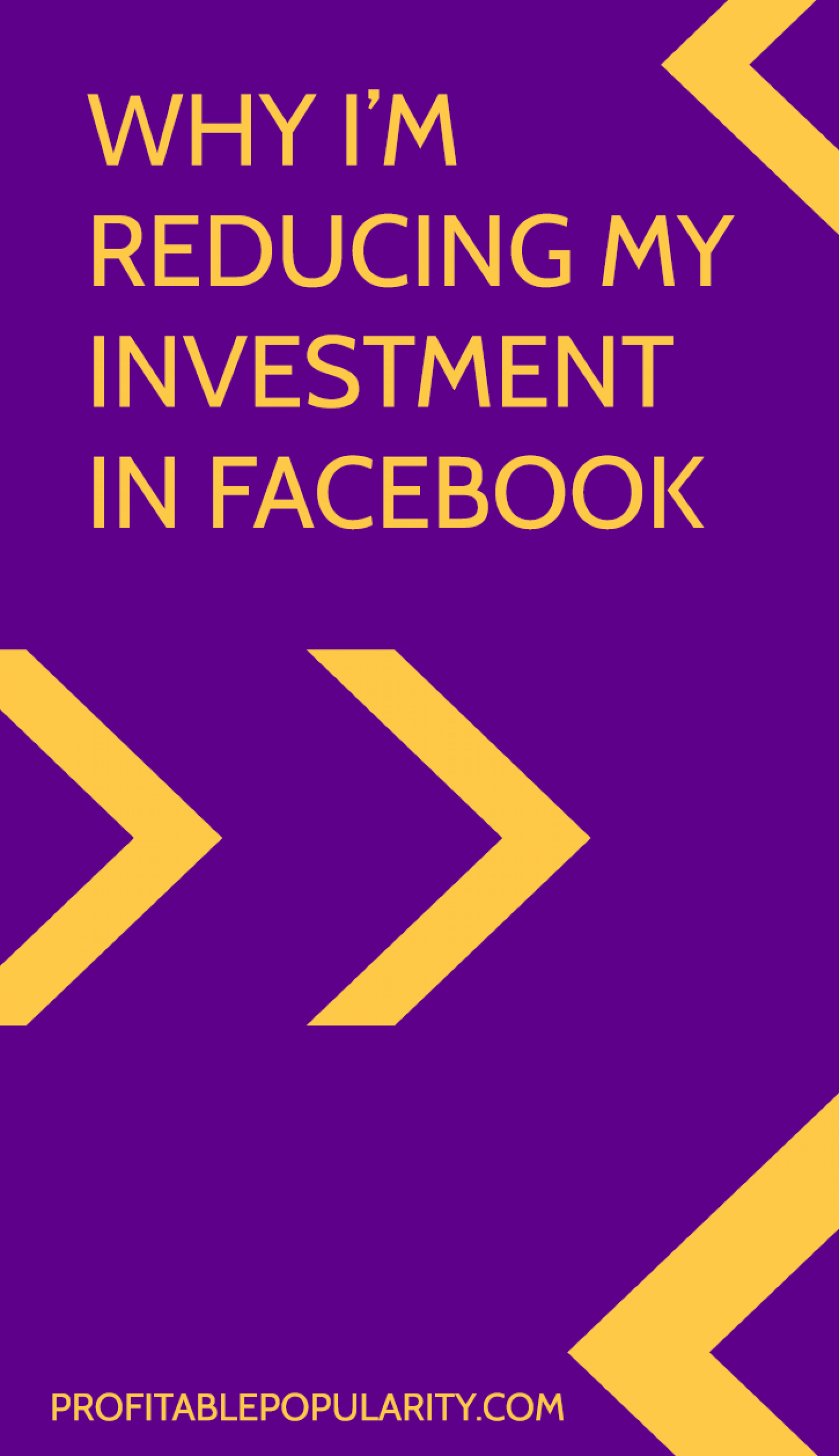 Why I'm Reducing My Investment in Facebook Infographic