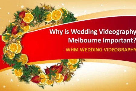 Why is Wedding Videography Melbourne Important? Infographic