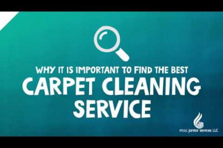 Why It Is Important To Find the Best Carpet Cleaning Service Infographic